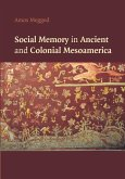Social Memory in Ancient and Colonial Mesoamerica