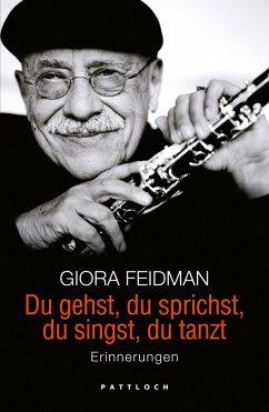 Du gehst, du sprichst, du singst, du tanzt (eBook, ePUB) - Feidman, Giora; Wolters, Minka