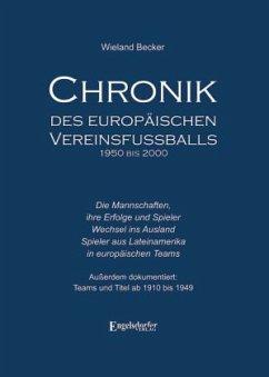 Chronik des europäischen Vereinsfußballs 1950 bis 2000 - Becker, Wieland