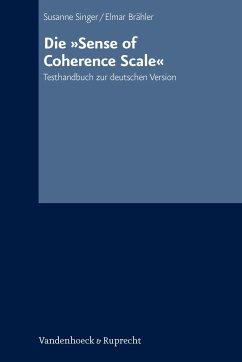 Die »Sense of Coherence Scale« (eBook, PDF) - Brähler, Elmar; Singer, Susanne
