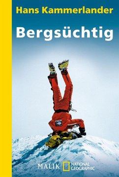 Bergsüchtig (eBook, ePUB) - Kammerlander, Hans