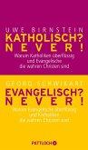 Katholisch? Never! / Evangelisch? Never! (eBook, ePUB)