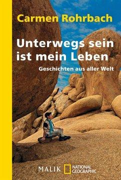 Unterwegs sein ist mein Leben (eBook, ePUB) - Rohrbach, Carmen