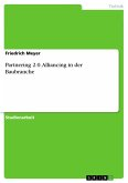 Partnering 2.0. Alliancing in der Baubranche (eBook, PDF)