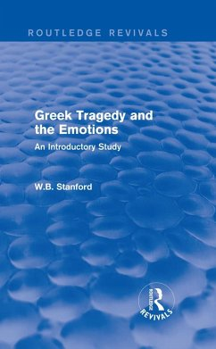 Greek Tragedy and the Emotions (Routledge Revivals) (eBook, PDF) - Stanford, W. B.