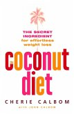 The Coconut Diet: The Secret Ingredient for Effortless Weight Loss (eBook, ePUB)