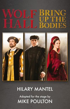 Wolf Hall & Bring Up the Bodies: RSC Stage Adaptation - Revised Edition (eBook, ePUB) - Mantel, Hilary; Poulton, Mike
