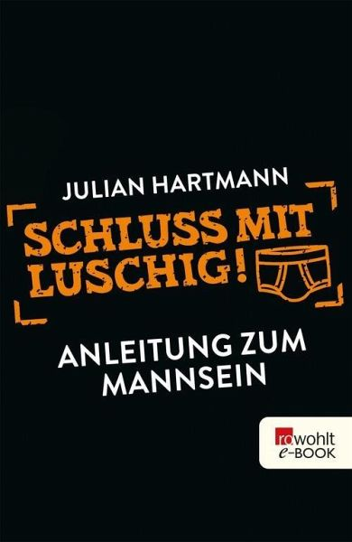 Schluss mit luschig! (eBook, ePUB) - Hartmann, Julian