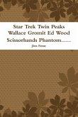 Star Trek Twin Peaks Wallace Gromit Ed Wood Scissorhands Phantom