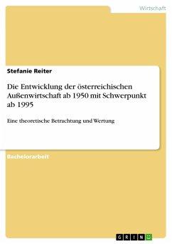 Die Entwicklung der österreichischen Außenwirtschaft ab 1950 mit Schwerpunkt ab 1995