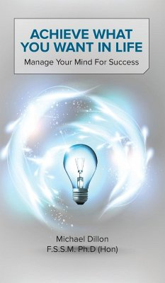 Achieve What You Want in Life: Manage Your Mind for Success