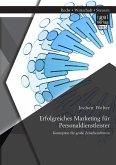 Erfolgreiches Marketing für Personaldienstleister: Konzeption für große Zeitarbeitsfirmen