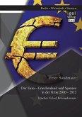 Der Euro - Griechenland und Spanien in der Krise 2010 - 2012: Ursachen, Verlauf, Rettungskonzepte