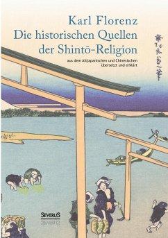 Die historischen Quellen der Shinto-Religion - Florenz, Karl