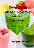 Erfrischende Sommer-Smoothies aus dem Thermomix (eBook, ePUB)