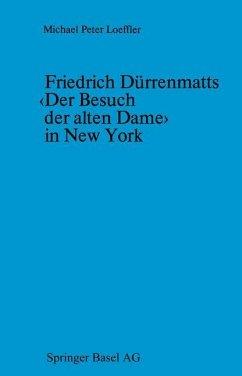Friedrich Dürrenmatts <Der Besuch der alten Dame> in New York