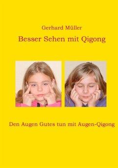 Besser Sehen mit Qigong (eBook, ePUB)