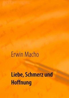 Liebe, Schmerz und Hoffnung (eBook, ePUB)