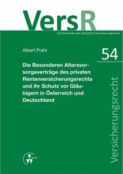 Die Besonderen Altersvorsorgeverträge des privaten Rentenversicherungsrechts und ihr Schutz vor Gläubigern in Österreich und Deutschland (eBook, PDF) - Prahl, Albert
