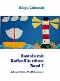 Basteln mit Kaffeefiltertüten Band 7 (eBook, ePUB)