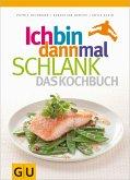 Ich bin dann mal schlank - Das Kochbuch (eBook, ePUB)