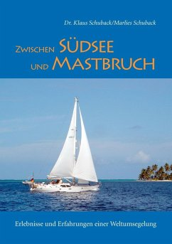 Zwischen Südsee und Mastbruch (eBook, ePUB) - Schuback, Marlies; Schuback, Klaus