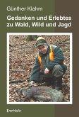 Gedanken und Erlebtes zu Wald, Wild und Jagd (eBook, ePUB)