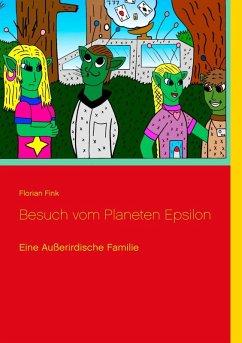 Besuch vom Planeten Epsilon (eBook, ePUB)