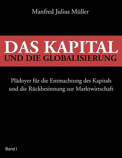 Das Kapital und die Globalisierung (eBook, ePUB) - Manfred Julius Müller