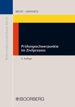 Prüfungsschwerpunkte im Zivilprozess (eBook, PDF) - Becht, Ernst; Lennartz, Dirk S.