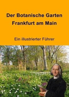 Der Botanische Garten Frankfurt am Main (eBook, ePUB)