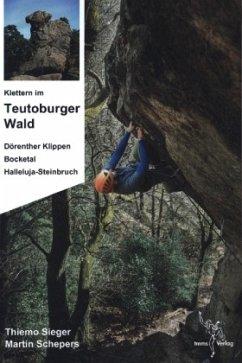 Klettern im Teutoburger Wald - Marschner, Timo; Schepers, Martin; Sieger, Thiemo