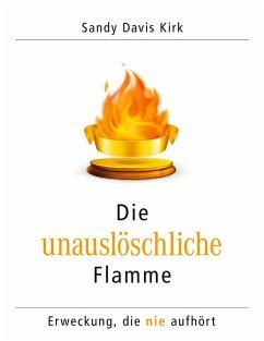 Die unauslöschliche Flamme (eBook, ePUB)