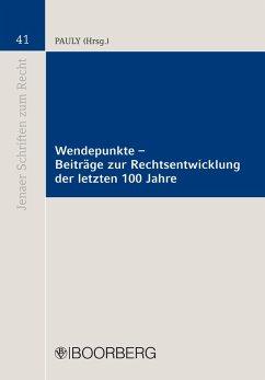 Wendepunkte - Beiträge zur Rechtsentwicklung der letzten 100 Jahre (eBook, PDF) - Pauly, Walter