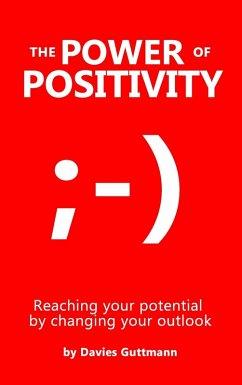 The Power Of Positivity (eBook, ePUB)
