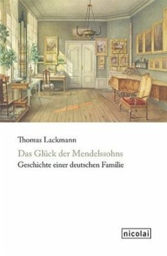 Das Glück der Mendelssohns - Lackmann, Thomas