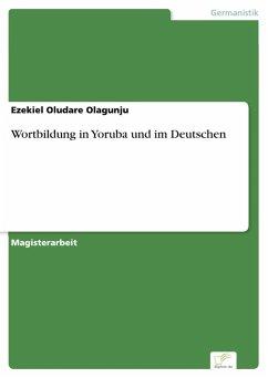 Wortbildung in Yoruba und im Deutschen (eBook, PDF) - Olagunju, Ezekiel Oludare