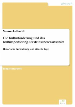 Die Kulturförderung und das Kultursponsoring der deutschen Wirtschaft (eBook, PDF) - Luthardt, Susann
