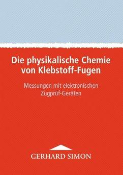 Die physikalische Chemie von Klebstoff-Fugen (eBook, ePUB)