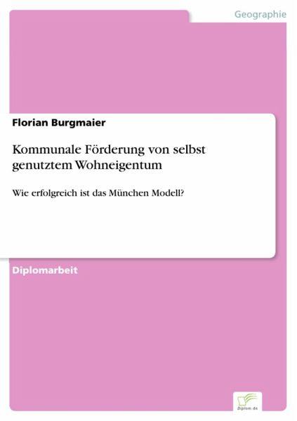 kommunale f rderung von selbst genutztem wohneigentum ebook pdf von florian burgmaier. Black Bedroom Furniture Sets. Home Design Ideas