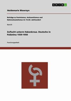 Zuflucht unterm Hakenkreuz. Deutsche in Palästina 1939-1950 (eBook, PDF)