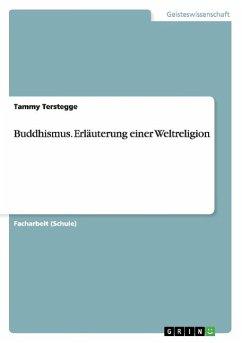 Buddhismus. Erläuterung einer Weltreligion