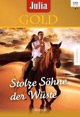 Stolze Söhne der Wüste / Julia Gold Bd.57 (eBook, ePUB)