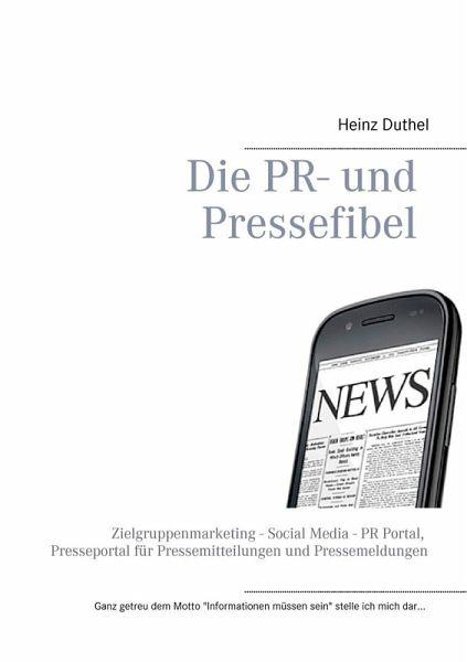 Die PR- und Pressefibel (eBook, ePUB) - Heinz Duthel