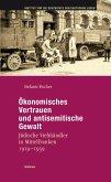 Ökonomisches Vertrauen und antisemitische Gewalt (eBook, PDF)