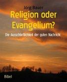 Religion oder Evangelium? (eBook, ePUB)