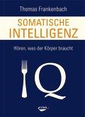 Somatische Intelligenz (eBook, ePUB)