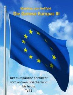 Die Genese Europas III (eBook, ePUB) - Hellfeld, Matthias von