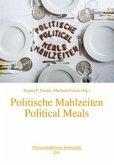 Politische Mahlzeiten. Political Meals