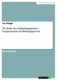 Die Rolle des frühpädagogischen Fachpersonals als Bindungsperson (eBook, PDF)